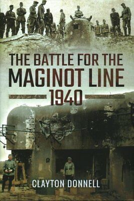 The Battle for the Maginot Line 1940 by Clayton Donnell 9781473877283