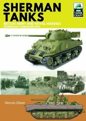 Sherman Tanks of the British Army and Royal Marines Normandy Ca... 9781473885301