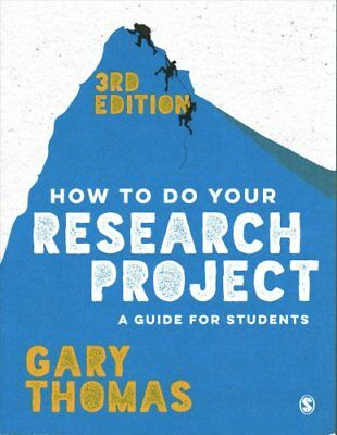How to Do Your Research Project: A Guide for Students by Gary Thomas...