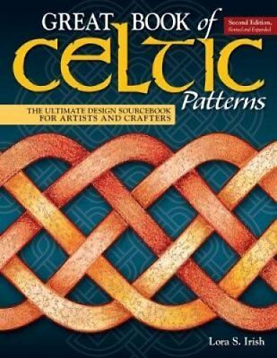 Great Book of Celtic Patterns, Second Edition, Revised and Expa... 9781565239265