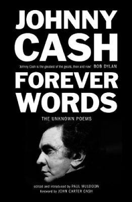 Forever Words The Unknown Poems by Johnny Cash 9781786891969 (Paperback, 2018)
