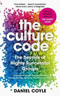 The Culture Code The Secrets of Highly Successful Groups 9781847941268
