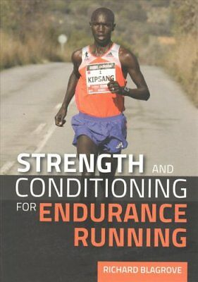 Strength and Conditioning for Endurance Running 9781847979872 (Paperback, 2015)