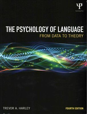 The Psychology of Language From Data to Theory by Trevor A. Harley 9781848720893