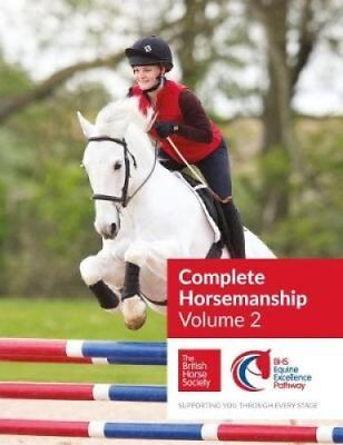 BHS Complete Horsemanship Volume 2: 2 by British Horse Society 9781910016176