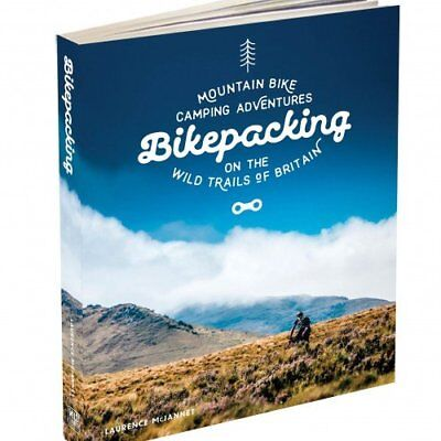 Bikepacking Mountain Bike Camping Adventures on the Wild Trails... 9781910636084