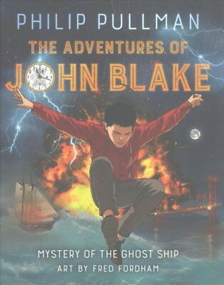 The Adventures of John Blake: Mystery of the Ghost Ship by Philip Pullman...