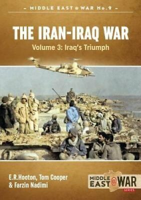 The Iran- Iraq War: Volume 4: The Forgotten Fronts by Farzin Nadimi, E. R....