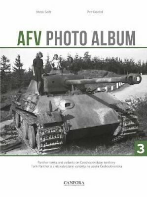 AFV Photo Album: Vol. 3 Panther Tanks and Variants on Czechoslo... 9789198232578
