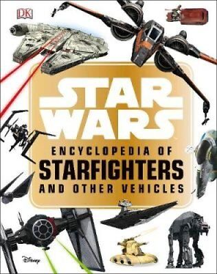 Star Wars (TM) Encyclopedia of Starfighters and Other Vehicles 9780241310113