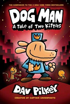 The Adventures of Dog Man: A Tale of Two Kitties by Dav Pilkey (Hardback, 2017)