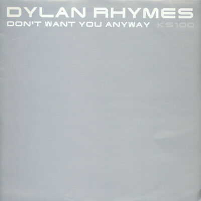 "Dylan Rhymes - Don't Want You Anyway (Vinyl 12"" - 2005 - UK - Original)"