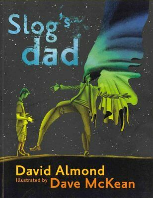 Slog's Dad by David Almond (Paperback, 2012)