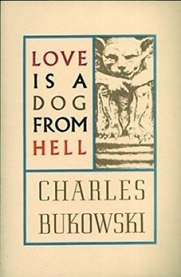 Love is a Dog From Hell by Charles Bukowski 9780876853627 (Paperback, 1992)