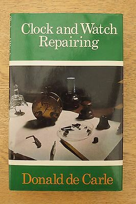 Clock And Watch Repairing By Donald De Carle 1981
