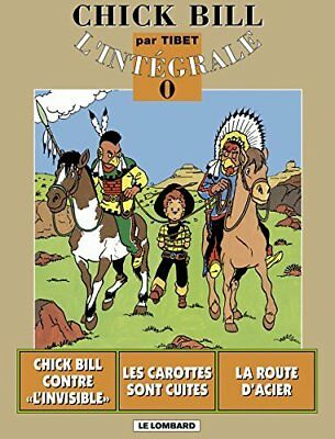 Chick Bill L'integrale, Tome 0 : Chick Bill contre l'invisible. Les carottes s