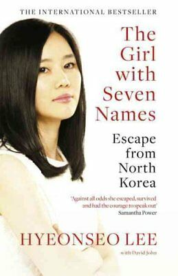 The Girl with Seven Names Escape from North Korea by Hyeonseo Lee 9780007554850