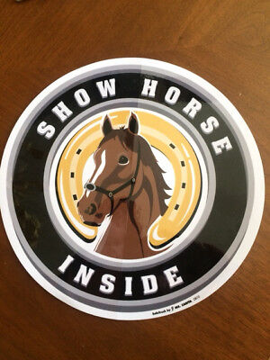 "Horse trailer decal 12"" dia. round ""Show Horse Inside"" sticker sign vinyl truck"