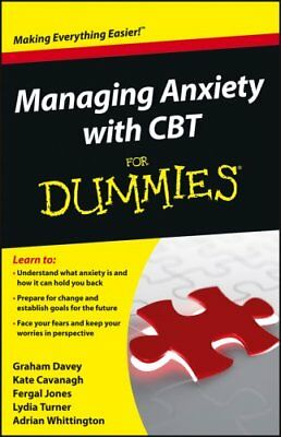 Managing Anxiety with CBT For Dummies by Graham C. Davey 9781118366066