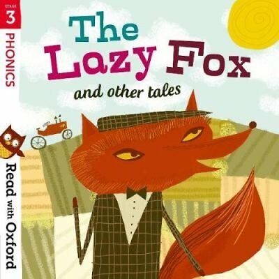 Read with Oxford: Stage 3: Phonics: The Lazy Fox and Other Tales 9780192765192
