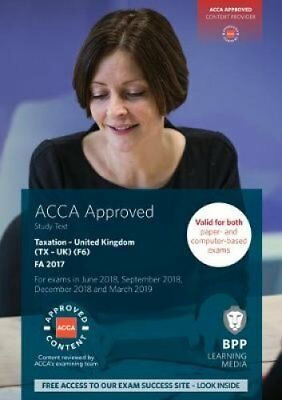 ACCA F6 Taxation FA2017 Study Text by BPP Learning Media 9781509715329