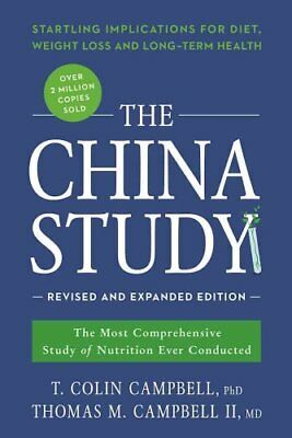 The China Study: Revised and Expanded Edition The Most Comprehe... 9781941631560