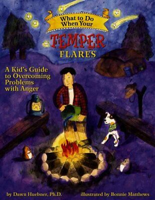 What to Do When Your Temper Flares: A Kid's Guide to Overcoming Problems with...