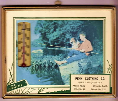 1953 Advertising Thermometer PENN CLOTHING CO. Orland CA - Boy and Dog Fishing
