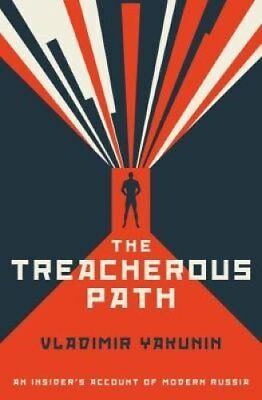The Treacherous Path An Insider's Account of Modern Russia 9781785903014