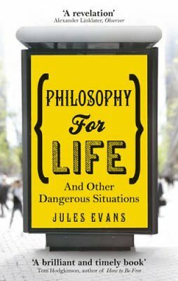 Philosophy for Life And other dangerous situations by Jules Evans 9781846043215