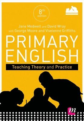 Primary English: Teaching Theory and Practice by Jane A. Medwell, Vivienne...