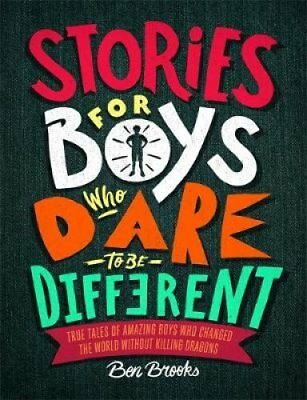 Stories for Boys Who Dare to be Different by Ben Brooks 9781787471986