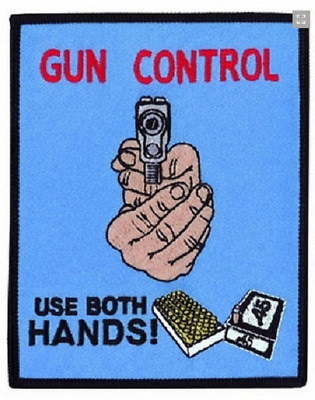 Gun Control Use Both Hands Patch