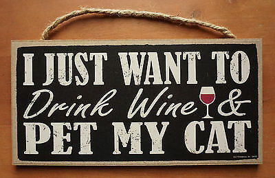 JUST WANT TO DRINK WINE & PET MY CAT Cafe Kitchen Kitten Home Decor Sign NEW