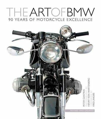 The Art of BMW 90 Years of Motorcycle Excellence by Peter Gantriis 9780760344125
