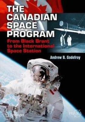 Godefroy, Andrew B.: The Canadian Space Program