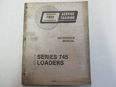 Ford Tractors 745 Loaders Reference Manual Service Training Operators Guide ***