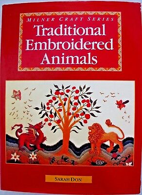 TRADITIONAL EMBROIDERED ANIMALS by Sarah Don Milner Craft Series HC DJ Present