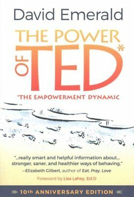 The Power of Ted: The Empowerment Dynamic by David Emerald (Paperback /...
