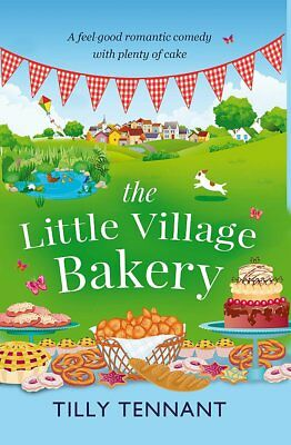 The Little Village Bakery (Honeybourne), Tennant, Tilly, New condition, Book