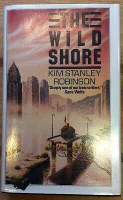 *rare* Kim Stanley Robinson THE WILD SHORE- *SIGNED*- Hardback, UK FIRST EDITION
