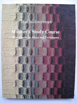 WEAVER'S STUDY COURSE by ELSE REGENSTEINER - SOURCEBOOK FOR IDEAS AND TECHNIQUES