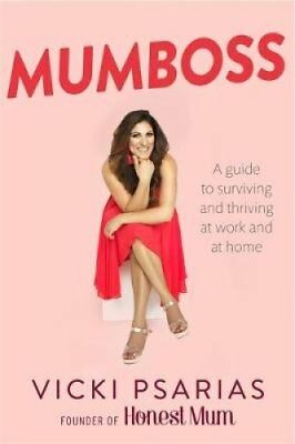 Mumboss The Honest Mum's Guide to Surviving and Thriving at Wor... 9780349416694