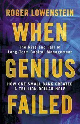 When Genius Failed The Rise and Fall of Long Term Capital Manag... 9781841155043
