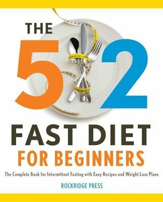 5:2 Fast Diet for Beginners: The Complete Book for Intermittent Fasting with...