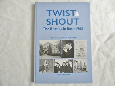 TWIST AND SHOUT The Beatles in Bath 1963 by Simon Hurford ...