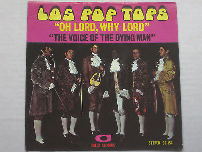Los Pop Tops * Oh Lord, Why Lord / The Voice Of The Dying Man * US 1968 - VG