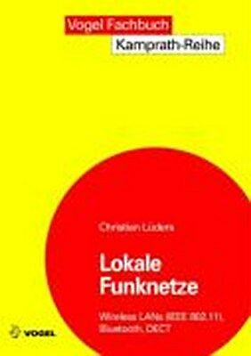 Lokale Funknetze: Wireless LANs (IEEE 802.11), Bluetooth, DECT Christian Lü ...