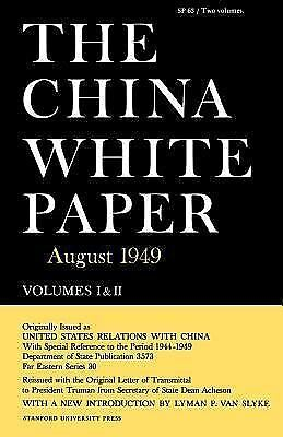The China White Paper : August 1949 Set by U. S. Department of State Staff...
