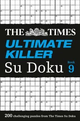 The Times Ultimate Killer Su Doku Book 9 200 of the Deadliest S... 9780008213473